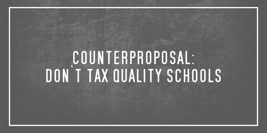 Counterproposal: Don'T Tax Quality Schools | Cbcpnews