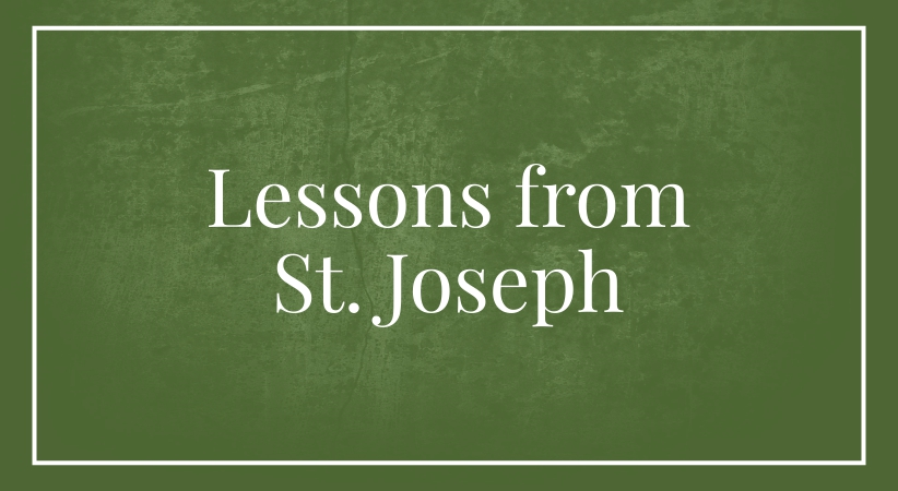 Lessons from St. Joseph