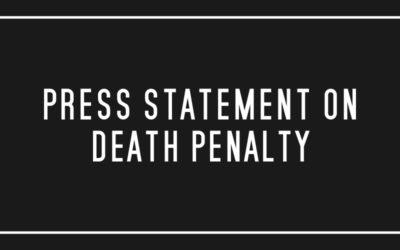 Press Statement on Death Penalty