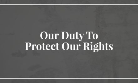 Our Duty To Protect Our Rights