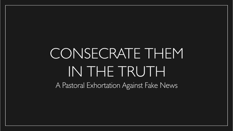 CONSECRATE THEM IN THE TRUTH