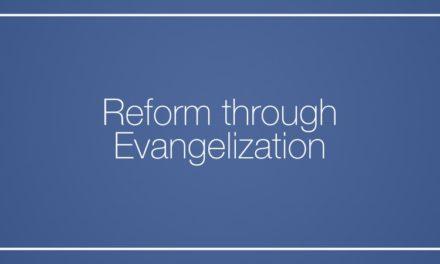 Reform through Evangelization