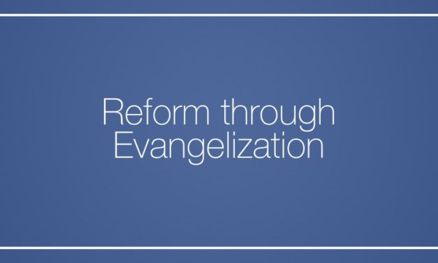 Reform through Evangelization