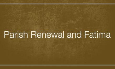 Parish Renewal and Fatima