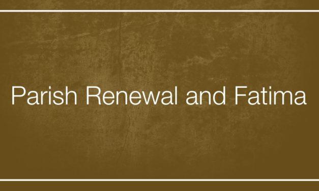 Parish Renewal and Fatima