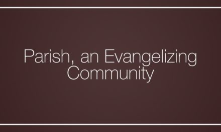 Parish, an Evangelizing Community
