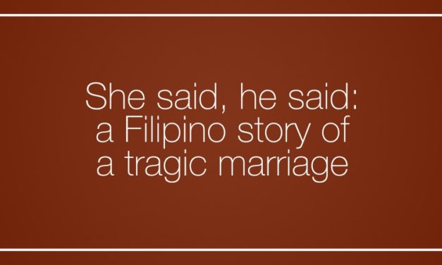 She said, he said: a Filipino story of a tragic marriage