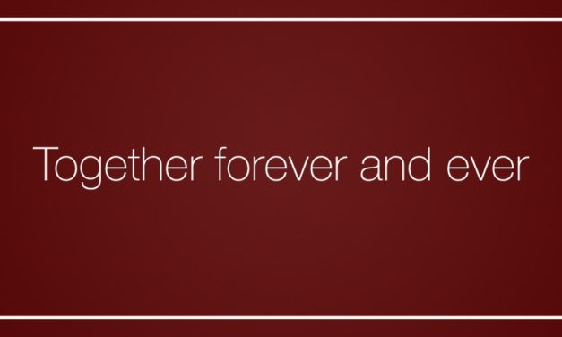 Together forever and ever