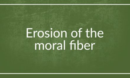 Erosion of the moral fiber