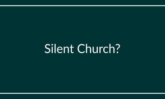 Silent Church?