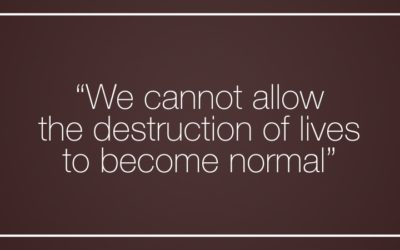 """""""We cannot allow the destruction of lives to become normal"""""""
