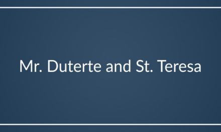 Mr. Duterte and St. Teresa