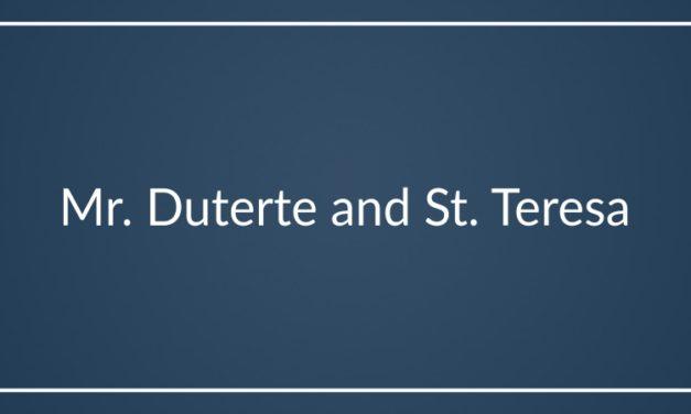 Mr. Duterte and St. Teresa