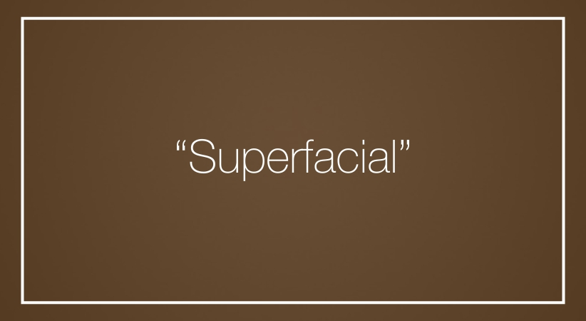 """Superfacial"""