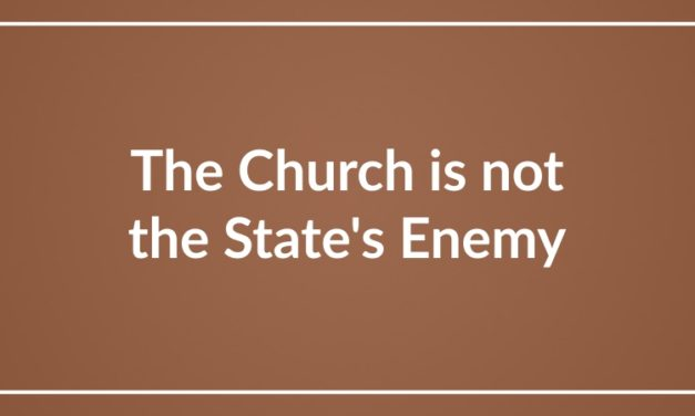 The Church is not the State's Enemy