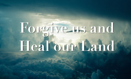 FORGIVE US AND HEAL OUR LAND