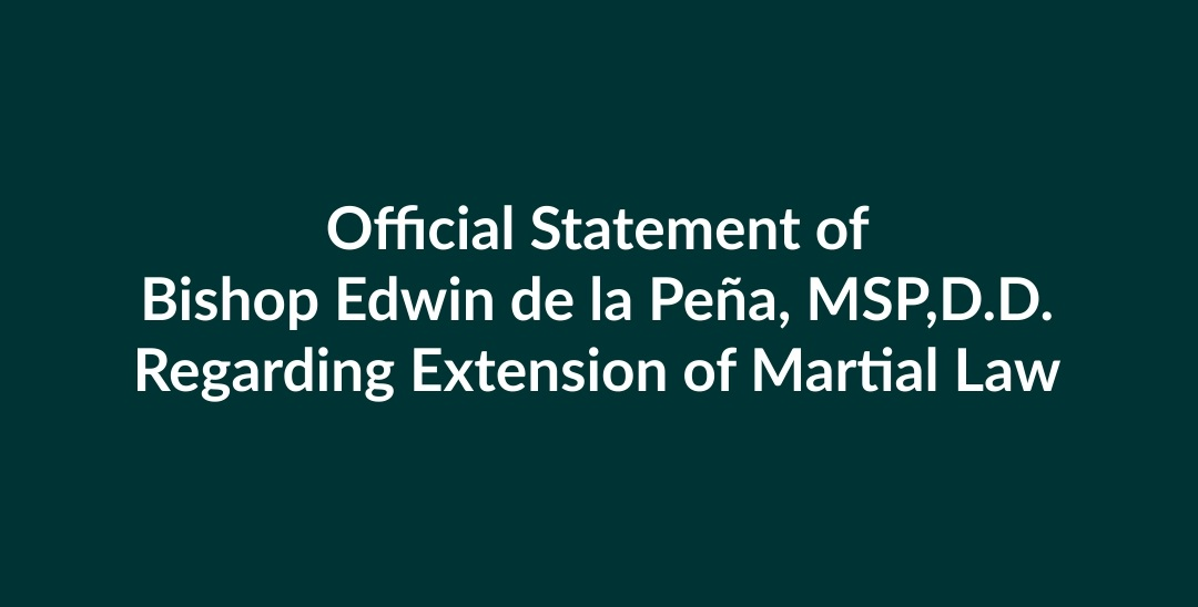 Official Statement of Bishop Edwin de la Peña, MSP,D.D.  Regarding Extension of Martial Law