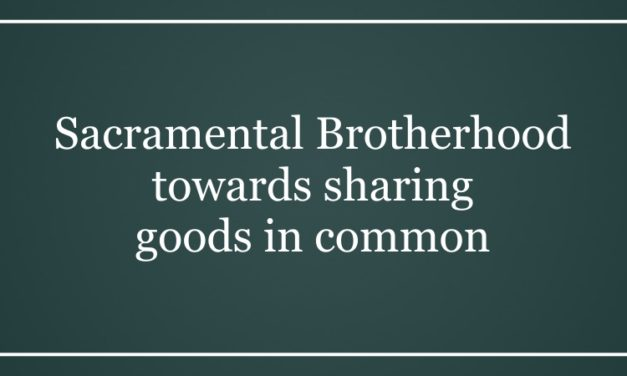 Sacramental Brotherhood towards  sharing goods in common