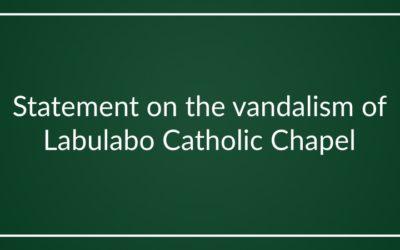 Statement on the vandalism of Labulabo Catholic Chapel