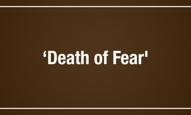 'Death of Fear'