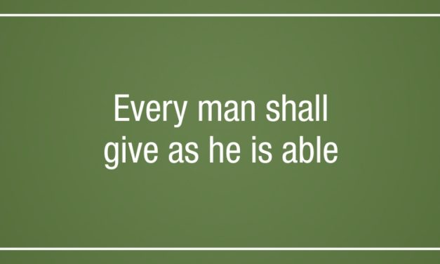 'Every man shall give as he is able'