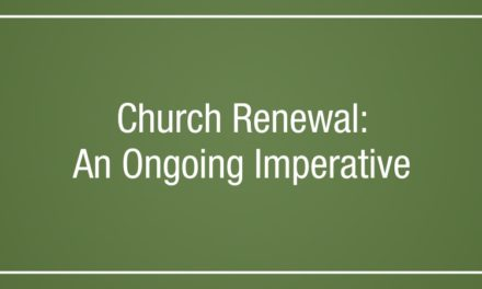 Church Renewal: An Ongoing Imperative