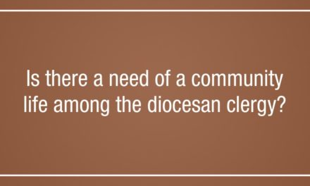 Is there a need of a community life among  the diocesan clergy?