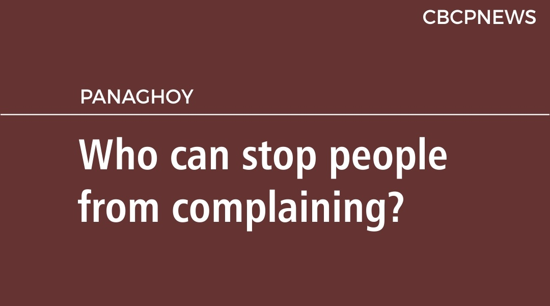 Who can stop people from complaining?