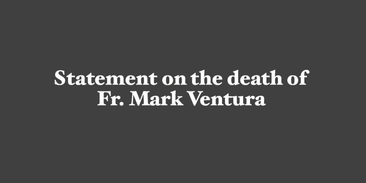 Statement on the death of Fr. Mark Ventura