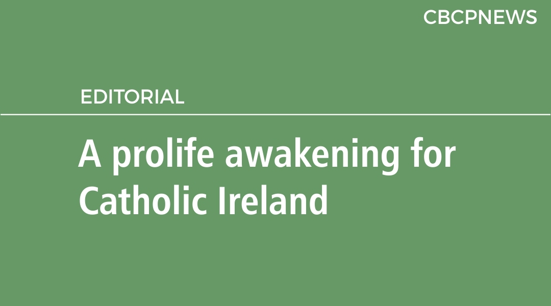 A prolife awakening for Catholic Ireland