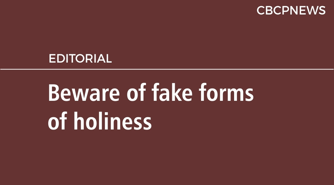 Beware of fake forms of holiness