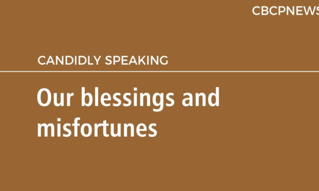 Our blessings and misfortunes