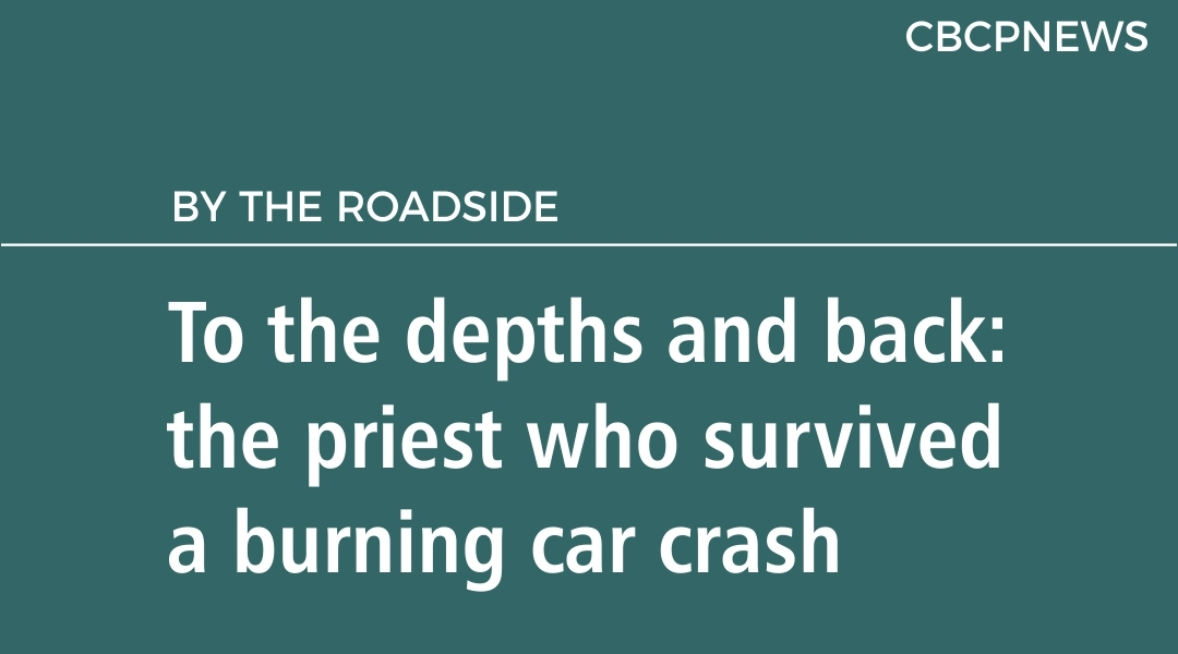 To the depths and back:  the priest who survived a burning car crash