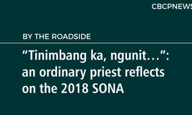 """Tinimbang ka, ngunit…"": an ordinary priest reflects  on the 2018 SONA"