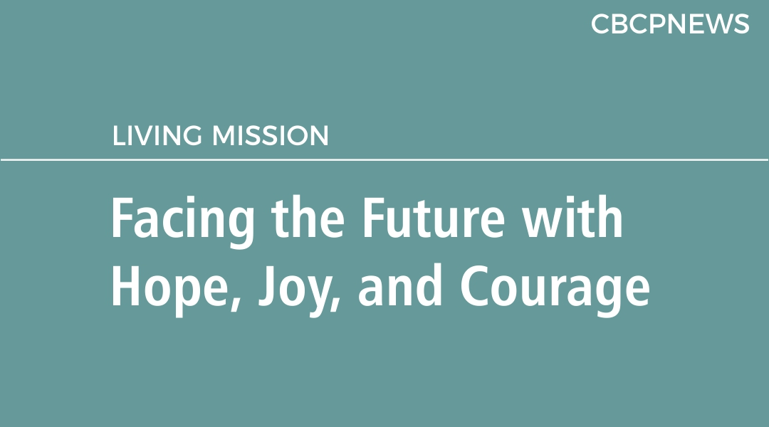 Facing the Future with Hope, Joy, and Courage