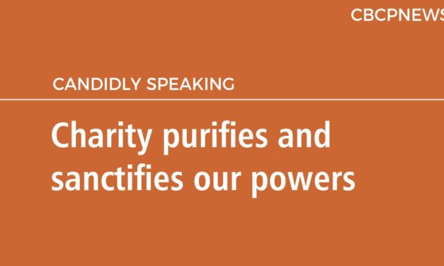 Charity purifies and sanctifies our powers