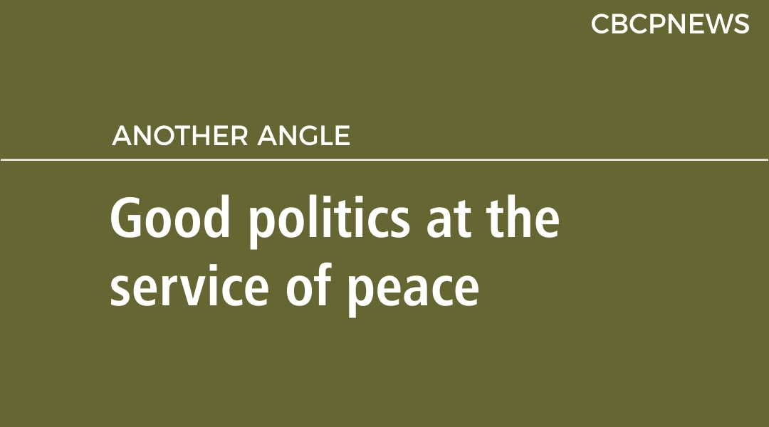 Good politics at the service of peace