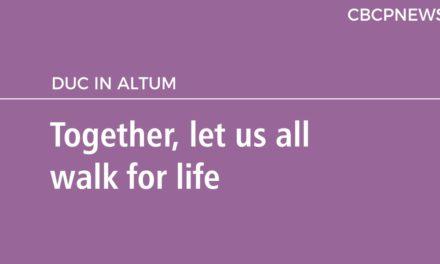 Together, let us all walk for life
