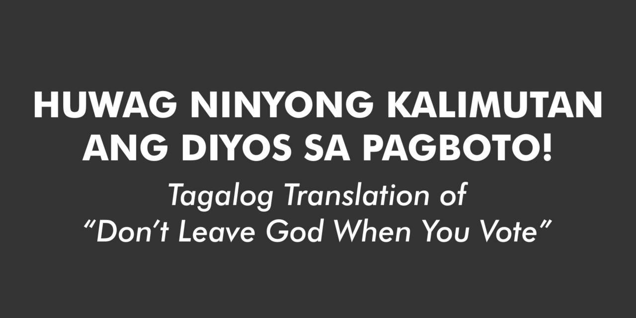 Huwag Ninyong Kalimutan ang Diyos sa Pagboto!
