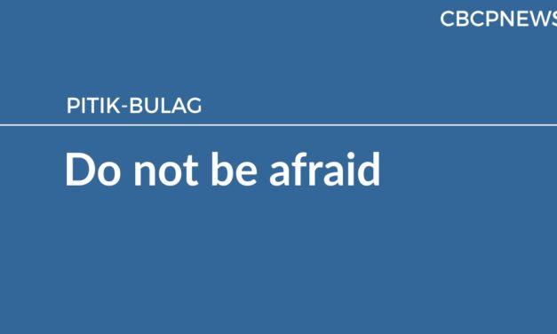 Do not be afraid