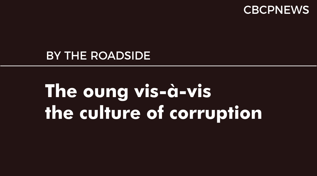 The oung vis-à-vis the culture of corruption