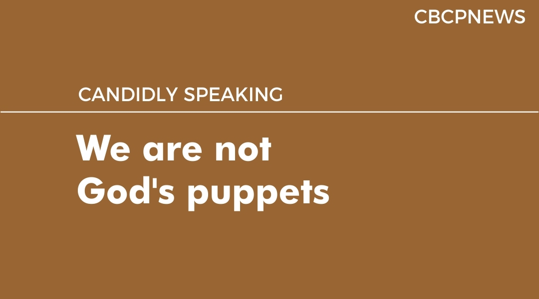 We are not God's puppets