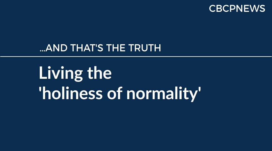 Living the 'holiness of normality'