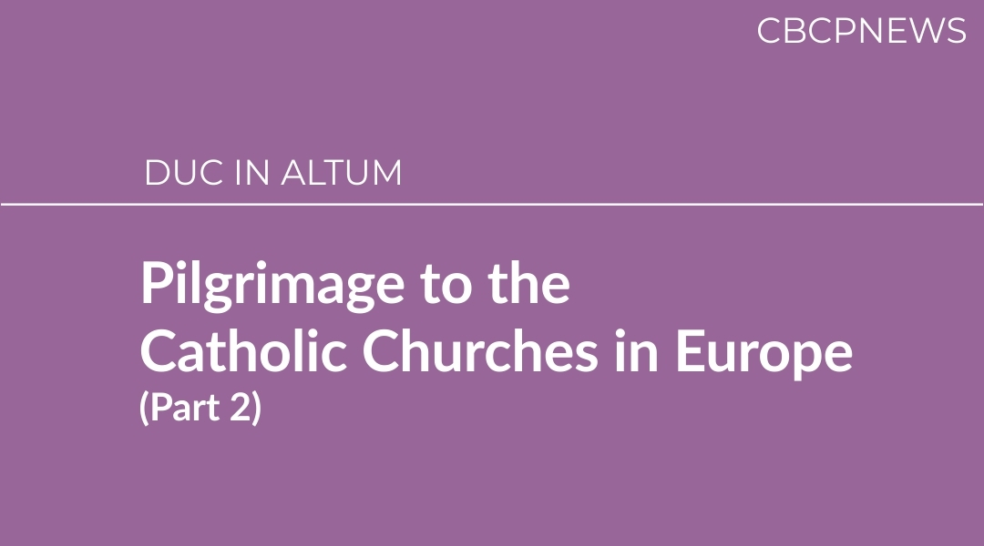 Pilgrimage to the Catholic Churches in Europe  (Part 2)