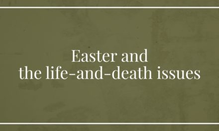 Easter and the life-and-death issues