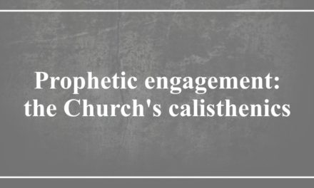 Prophetic engagement:  the Church's calisthenics