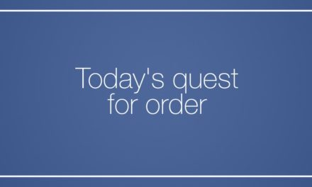 Today's quest for order