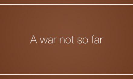 A war not so far