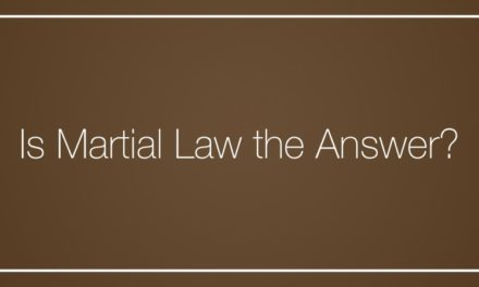 Is Martial Law the Answer?