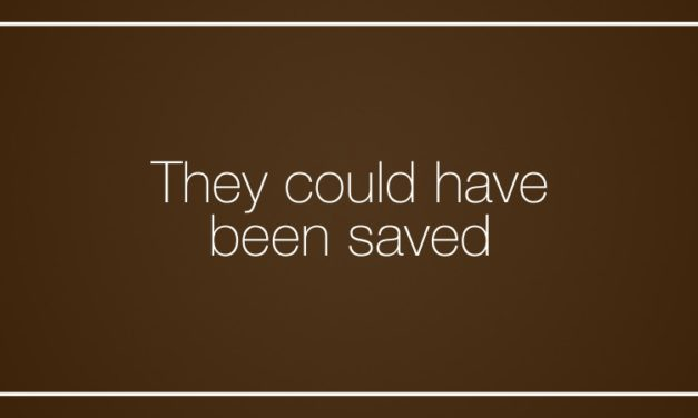 They could have been saved